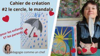 création : le cercle, mandala